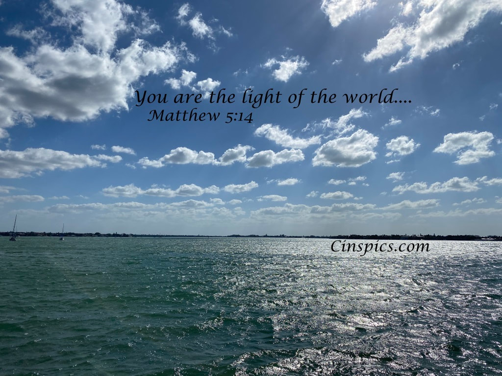 You are the light of the world. Matthew 5:14 by cinspics